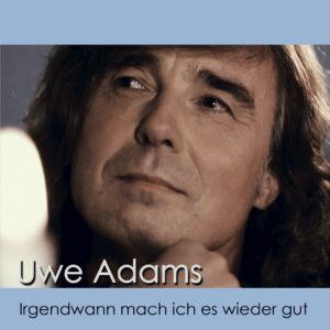 Uwe Adams - Irgendwann mach ich es wieder gut