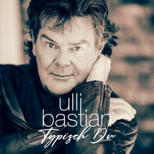 Ulli Bastian - Typisch Du (womit hab ich dich verdient)