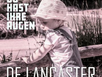 De Lancaster - Du hast Ihre Augen
