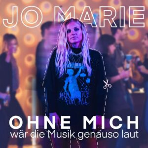 Jo Marie - Ohne Mich Wär Die Musik Genauso Laut