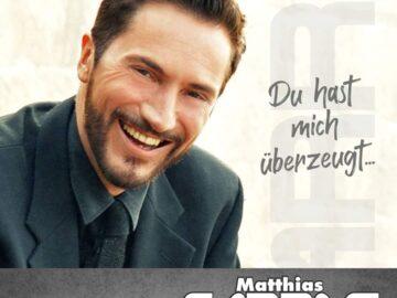 Matthias Carras - Du hast mich überzeugt